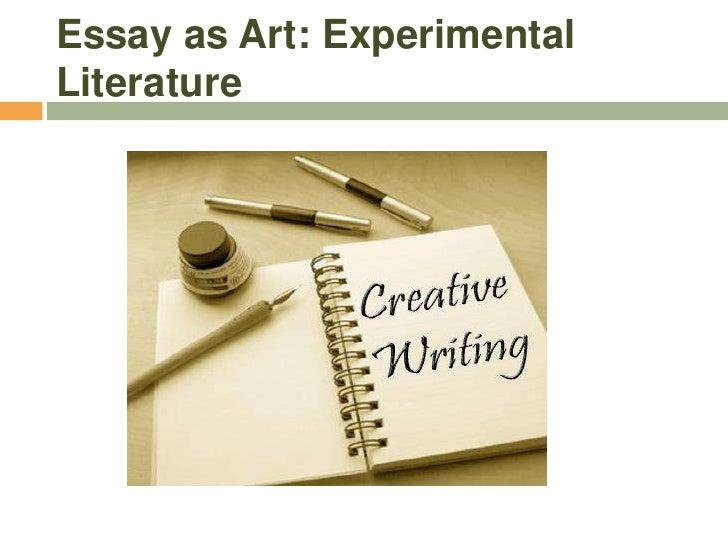 Essay as Art: Experimental Literature<br />