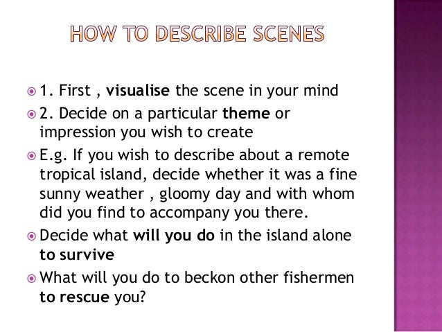 "describe a beach scene essay Free essay: the climax in the beach scene in jaws the spectacular film ""jaws"" was filmed in 1975 and directed by steven spielberg at the age of 27 the film."