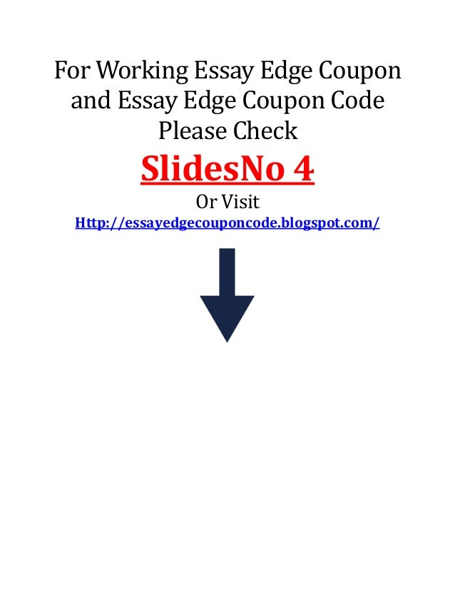 essay edge promo code Save 20% off the emba edge  for $25 off application advising, essay editing, waitlist letters from use code when registering   take $100 off w/ promo code.