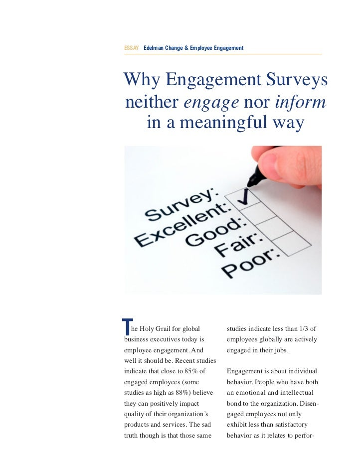 ESSAY Edelman Change & Employee EngagementWhy Engagement Surveysneither engage nor inform   in a meaningful wayT  he Holy ...
