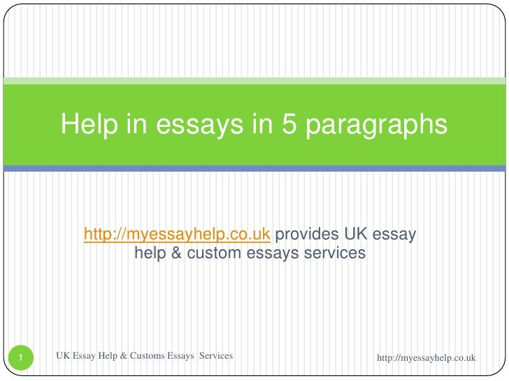 http://myessayhelp.co.uk provides UK essay help & custom essays services<br />Help in essays in 5 paragraphs<br />http://m...