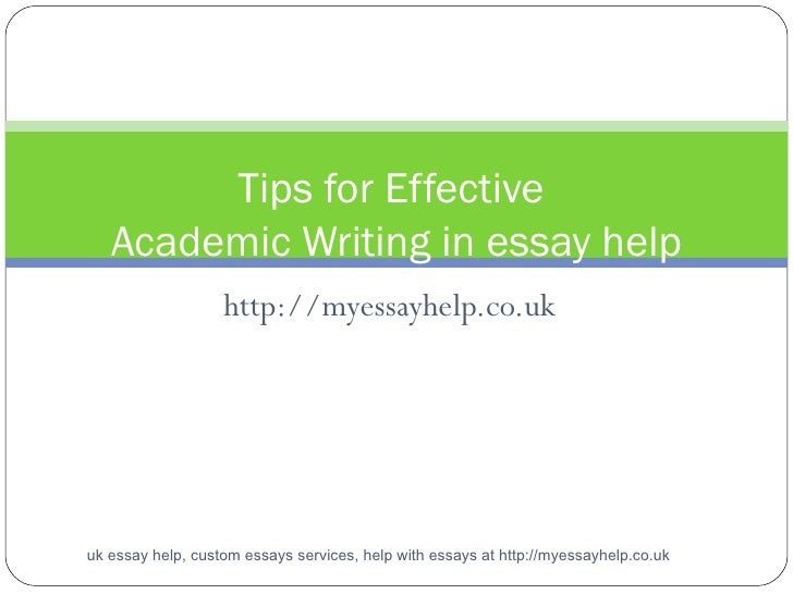 http://myessayhelp.co.uk Tips for Effective  Academic Writing in essay help uk essay help, custom essays services, help wi...