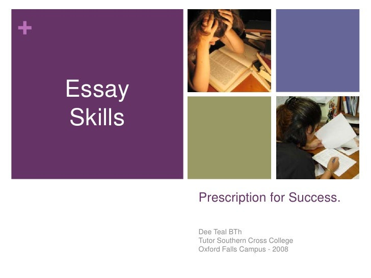 +      Essay     Skills                Prescription for Success.               Dee Teal BTh              Tutor Southern Cr...
