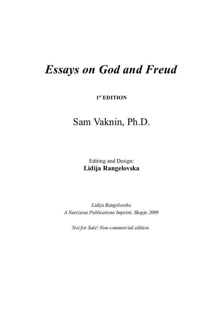 Essays on God and Freud                  1st EDITION       Sam Vaknin, Ph.D.              Editing and Design:            L...