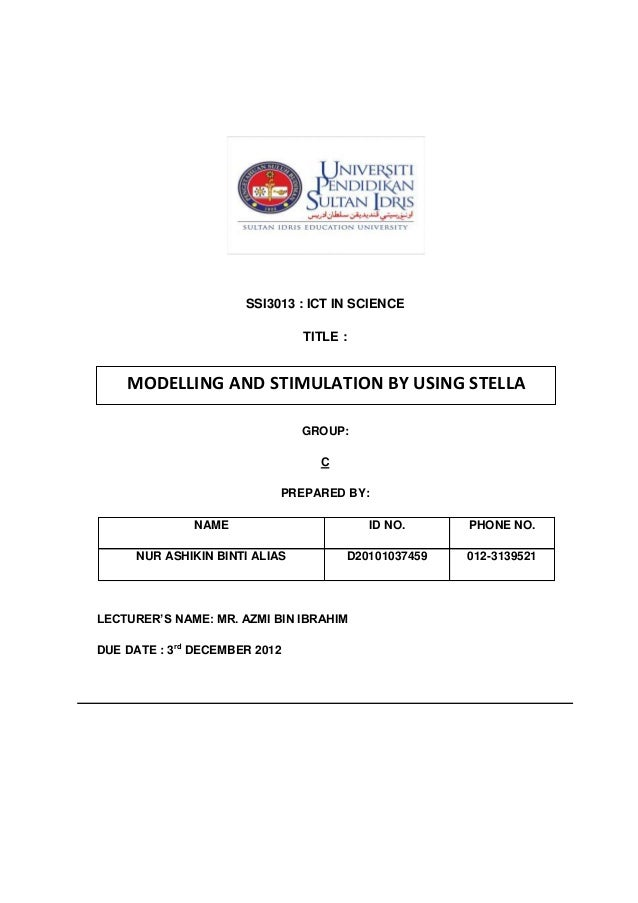 SSI3013 : ICT IN SCIENCE                                TITLE :    MODELLING AND STIMULATION BY USING STELLA              ...