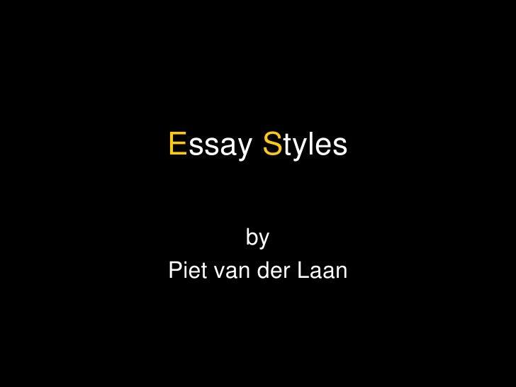 E ssay  S tyles by Piet van der Laan