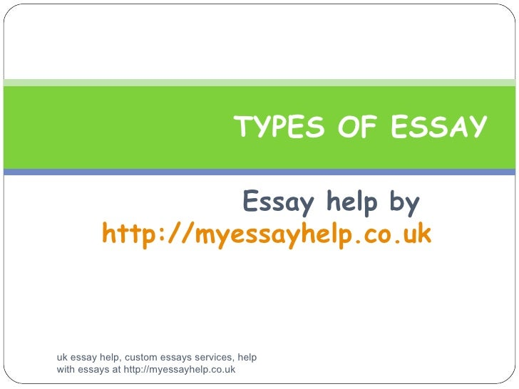 Essay help by  http://myessayhelp.co.uk TYPES OF ESSAY uk essay help, custom essays services, help with essays at http://m...