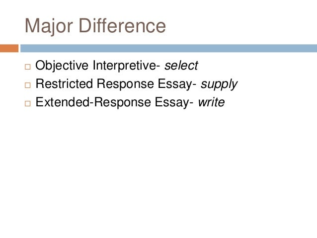 essay type tests and objective type tests The most common objective test questions are multiple-choice, true false also a popular question type analyzing returned objective tests: after you get your graded test back, analyze the questions.