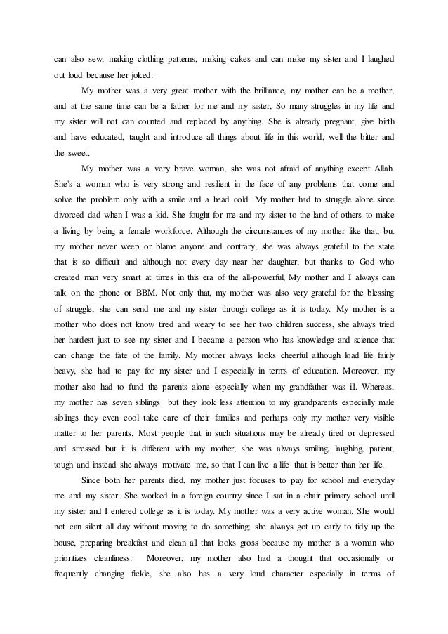 simple essay my mother When asked to write a descriptive essay about my mother, which are the points to highlight how about focusing on her strengths, personal attributes and skills.