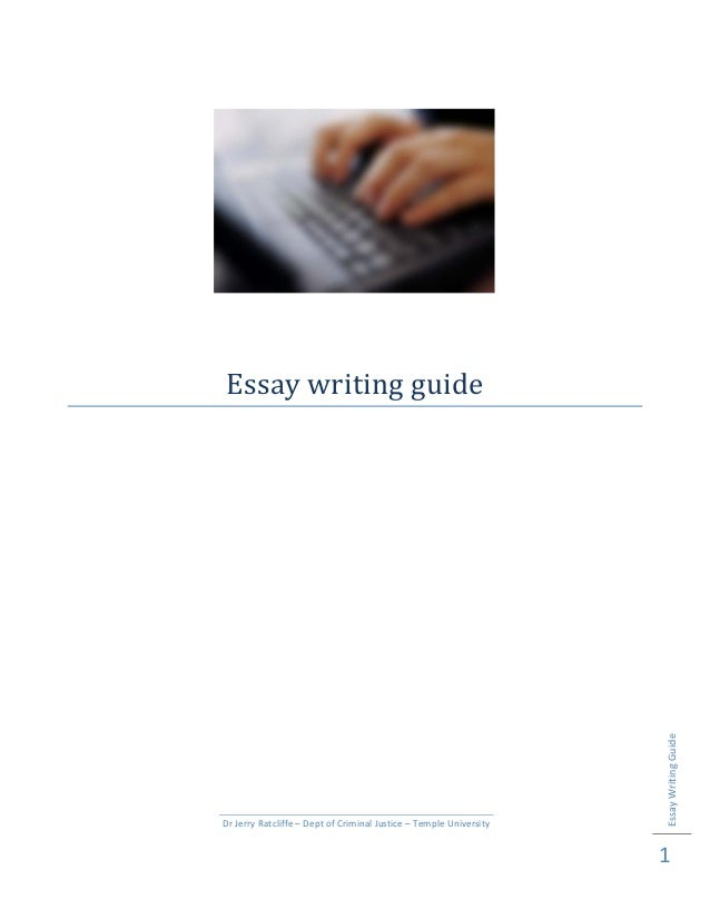 Essay writing guide   Essay Writing Guide      Dr Jerry Ratcliffe – Dept of Criminal Justice – Temple University  ...