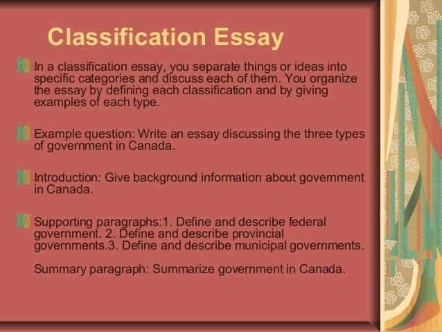 I need a good Idea for a Classification Essay to write about?