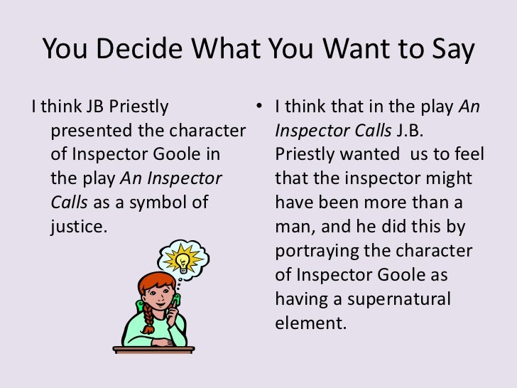 inspector goole essay Revision and essay questions mrs birling and sheila are said to be like each other in some ways, and yet very different explore the ways that priestley makes dramatic use of these likenesses and differences in 'an inspector calls.