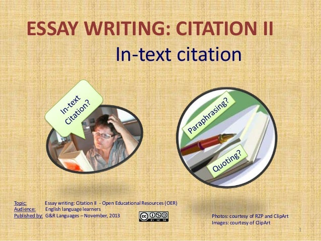 ESSAY WRITING: CITATION II In-text citation  Topic: Essay writing: Citation II - Open Educational Resources (OER) Audience...