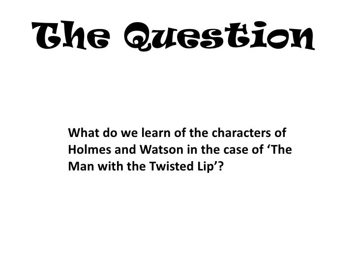 the man with the twisted lip essay