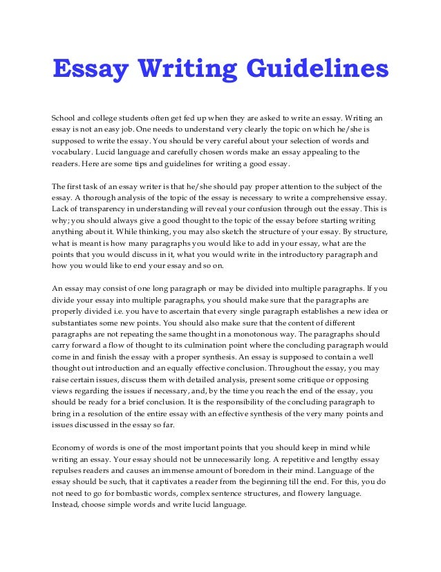 essay guidelines Further guidelines for your undergraduate application essay we see the essay as the most personal component in each of the nearly 41,000 applications we read.