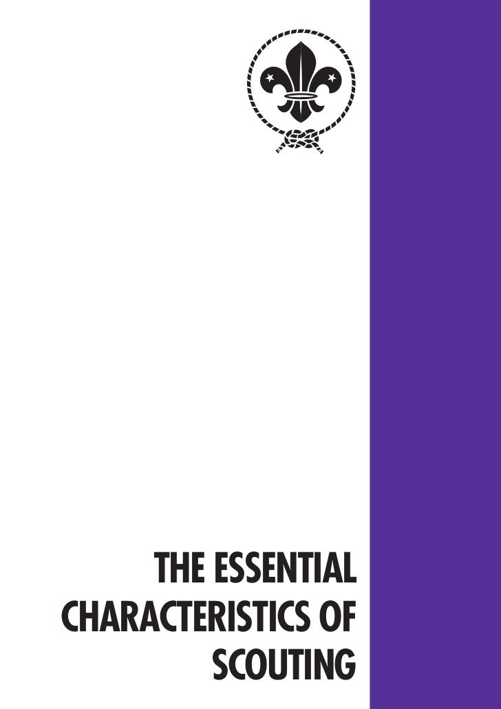 THE ESSENTIALCHARACTERISTICS OF         SCOUTING