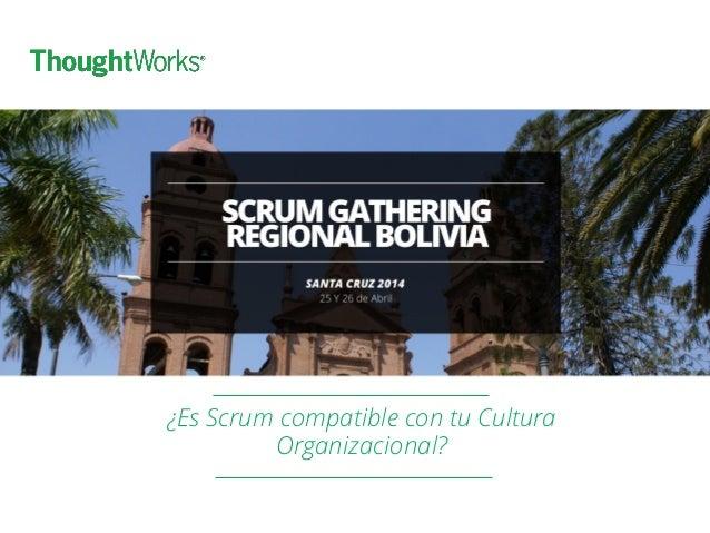 ¿Es Scrum compatible con tu Cultura Organizacional?