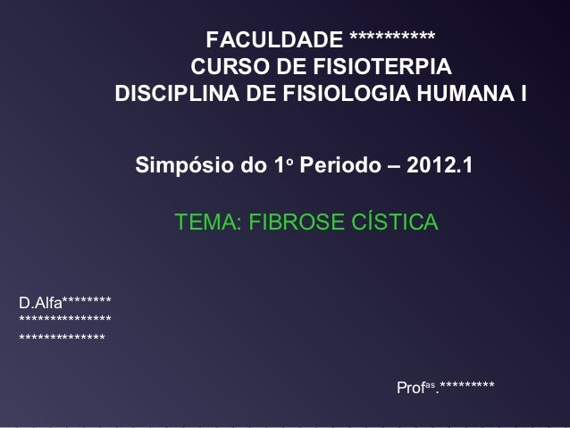 FACULDADE **********                        CURSO DE FISIOTERPIA                  DISCIPLINA DE FISIOLOGIA HUMANA I       ...