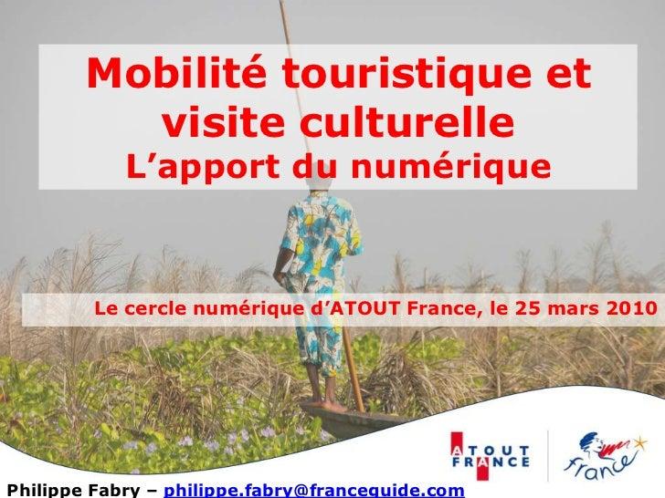 Mobilité touristique et           visite culturelle             L'apport du numérique            Le cercle numérique d'ATO...