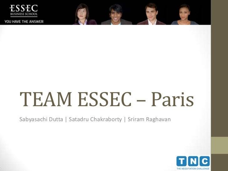 TEAM ESSEC – ParisSabyasachi Dutta | Satadru Chakraborty | Sriram Raghavan