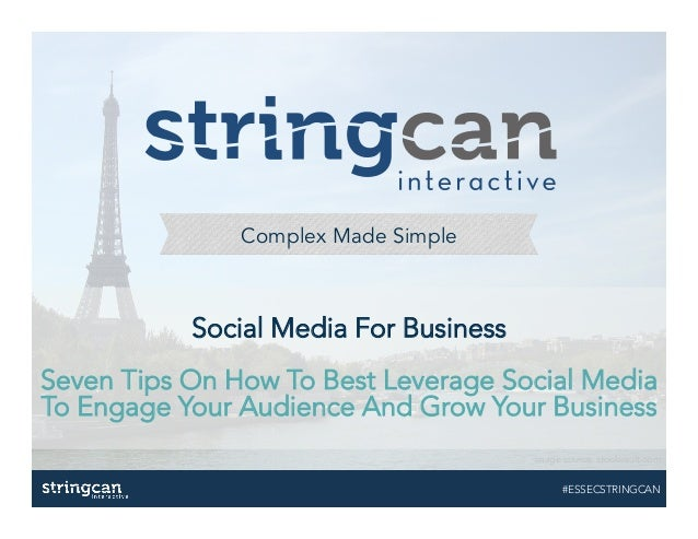 Complex Made Simple Social Media For Business  Seven Tips On How To Best Leverage Social Media To Engage Your Audience And...