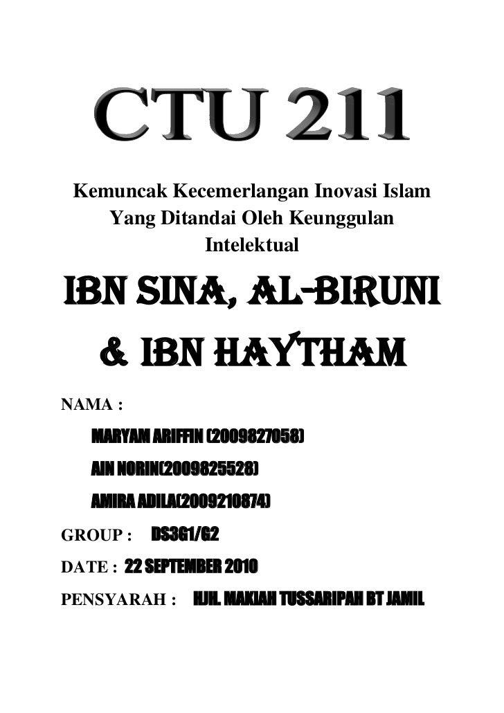 CTU211:Kemuncak Kecemerlangan Inovasi Islam Yang Ditandai Oleh Keunggulan Intelektual-Ibn Sina, Al-Biruni & Ibn Haytham