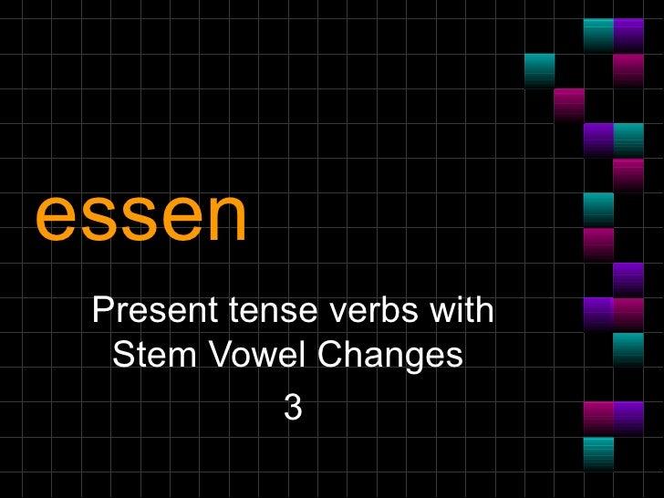 essen Present tense verbs with Stem Vowel Changes  3