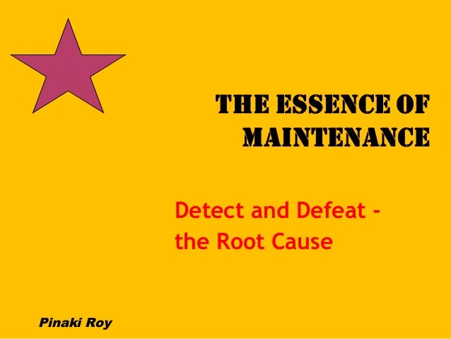 Detect and Defeat the Root Cause  Pinaki Roy
