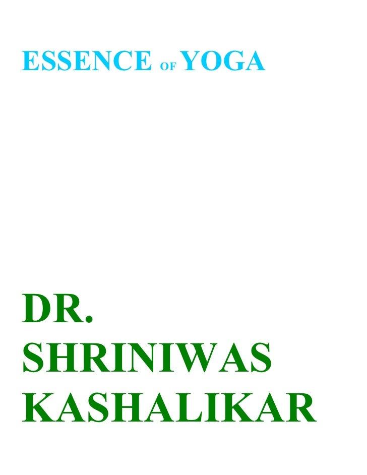 ESSENCE OF YOGADR.SHRINIWASKASHALIKAR