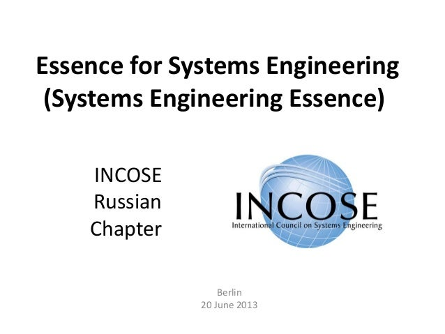 Essence for Systems Engineering(Systems Engineering Essence)Berlin20 June 2013INCOSERussianChapter