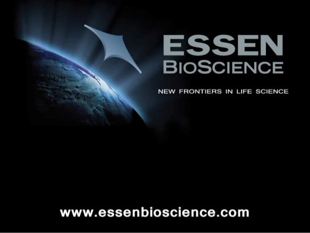 Essen BioScience Products and Services    INSTRUMENTATIONCELLPLAYER ASSAYS, REAGENTS and CELLS    Cell Culture QC       Pr...