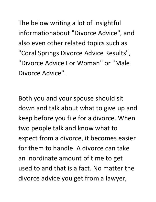 """The below writing a lot of insightful informationabout """"Divorce Advice"""", and also even other related topics such as """"Coral..."""