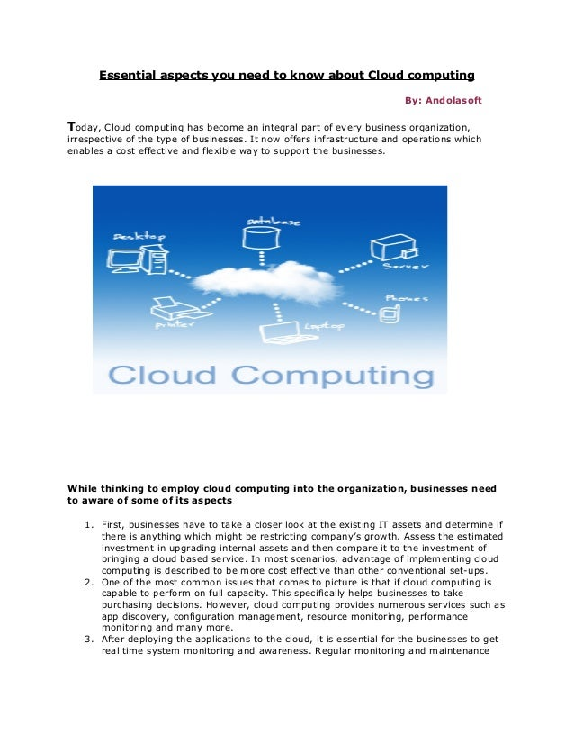Essential aspects you need to know about Cloud computing By: Andolasoft Today, Cloud computing has become an integral part...