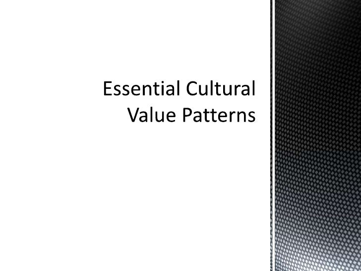 Essential cultural value patterns