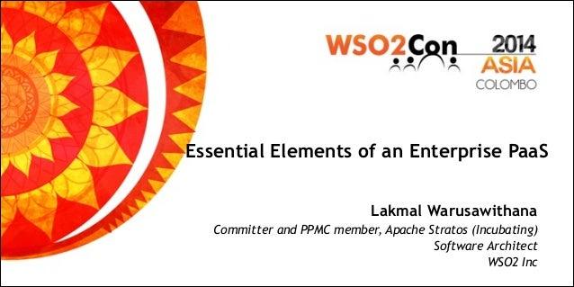 WSO2Con Asia 2014 - Essential Elements of an Enterprise PaaS