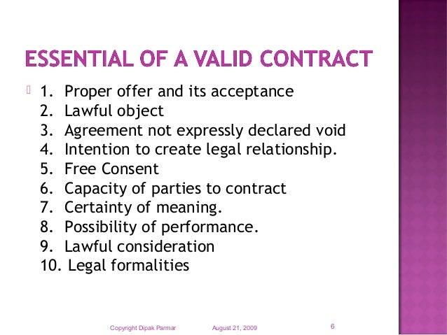 elements of a contract The requisites for formation of a legal contract are an offer, an acceptance, competent parties who have the legal capacity to contract, lawful subject matter, mutuality of agreement, consideration, mutuality of obligation, and, if required under the statute of frauds, a writing offer an offer is a.
