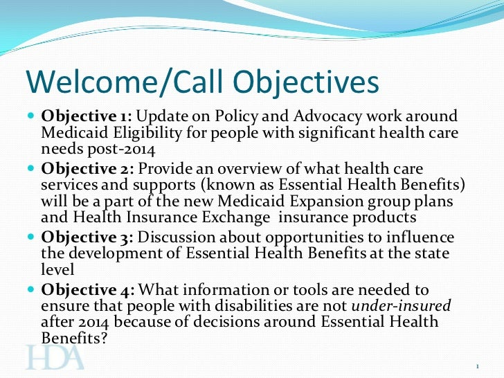 Welcome/Call Objectives Objective 1: Update on Policy and Advocacy work around  Medicaid Eligibility for people with sign...