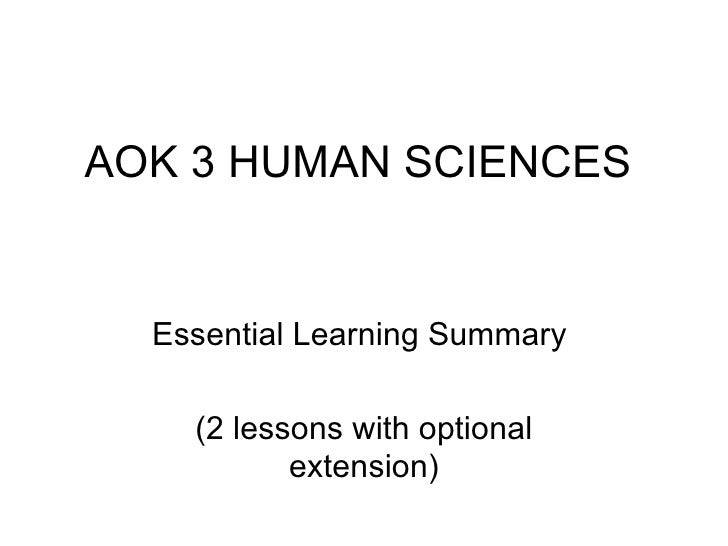 AOK 3 HUMAN SCIENCES  Essential Learning Summary    (2 lessons with optional           extension)