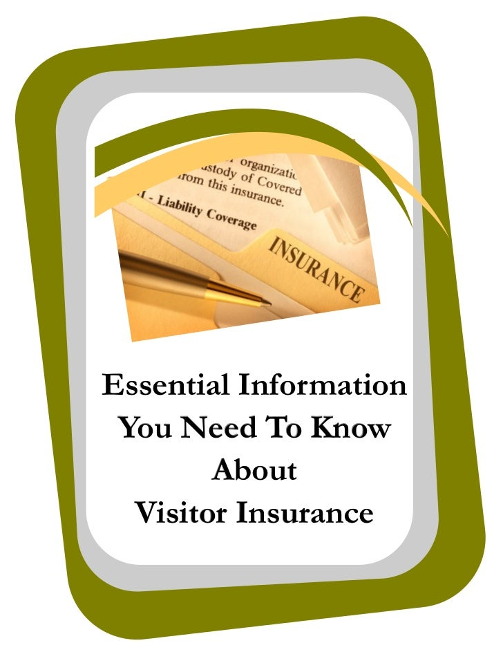 Essential Information You Need To Know        About  Visitor Insurance