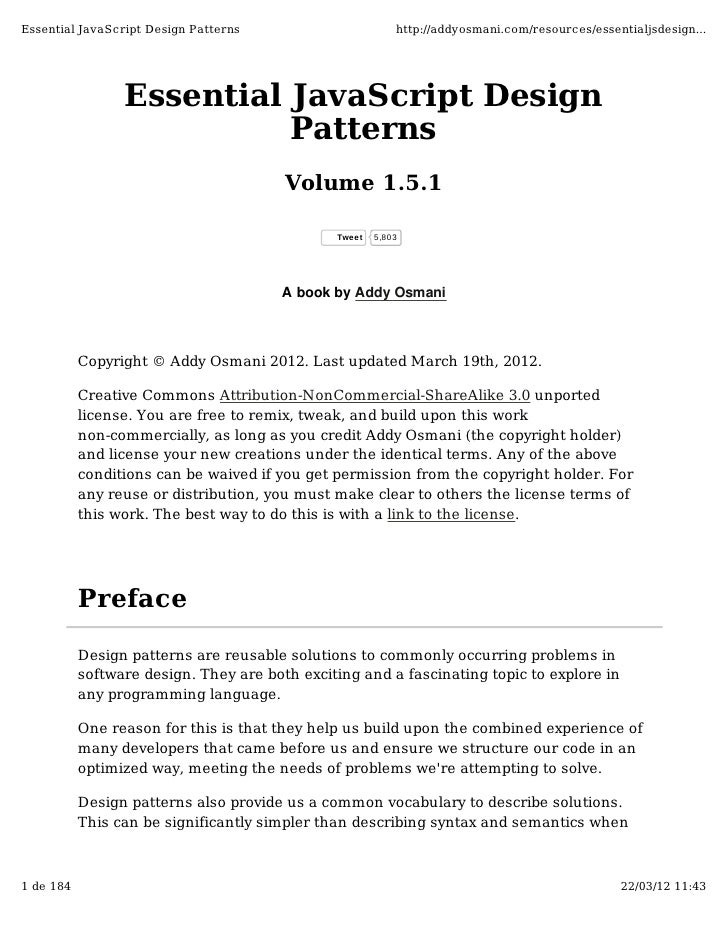 Essential JavaScript Design Patterns                       http://addyosmani.com/resources/essentialjsdesign...           ...