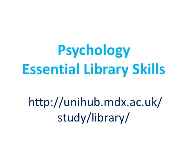 Psychology essential library skills 1st yrs 2012 2013
