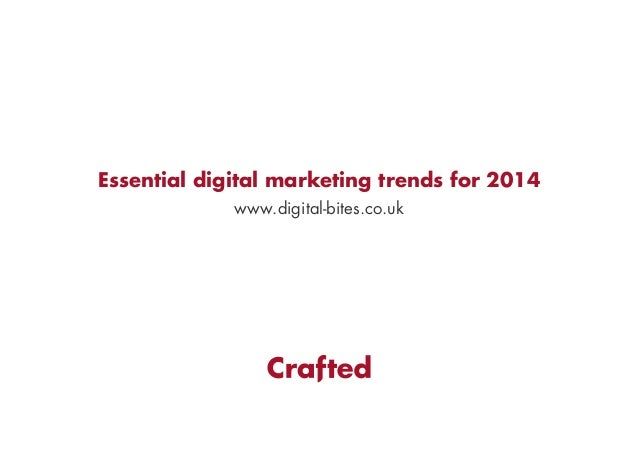Essential digital marketing trends for 2014