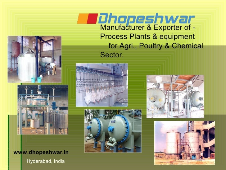 Essential oil distillation plant,poultry processing plant & chemcial process plant by dhopeshwar engineering private limited hyderabad