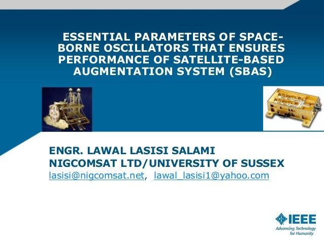 Essential parameters of space borne oscillators for satellite based augmentation system (SBAS).