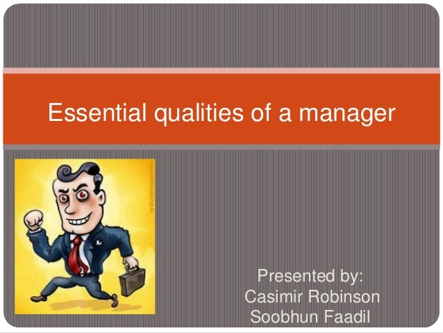 Essential qualities of a manager