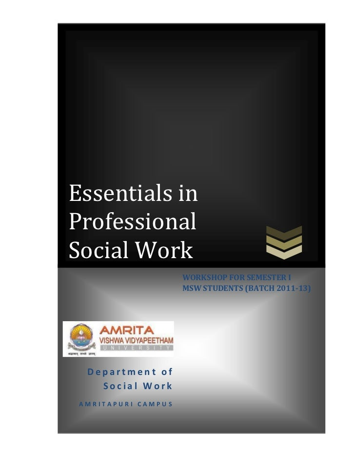 Essentials inProfessionalSocial Work                     WORKSHOP FOR SEMESTER I                     MSW STUDENTS (BATCH 2...