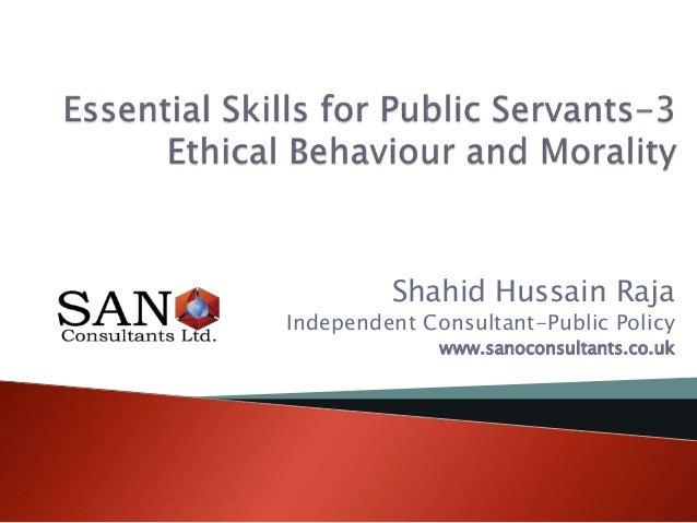 Shahid Hussain RajaIndependent Consultant-Public Policywww.sanoconsultants.co.uk