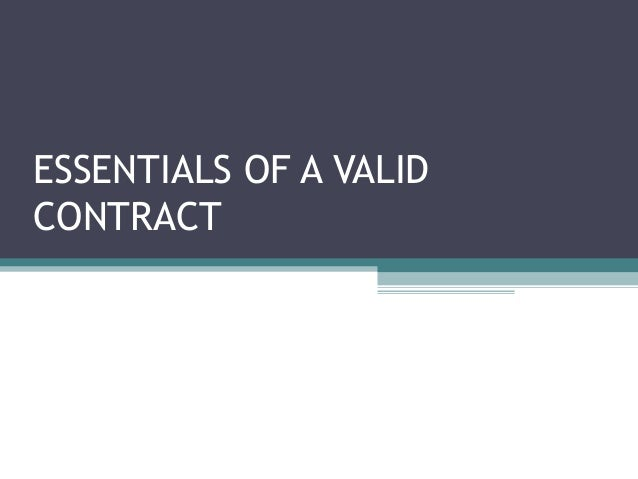 ESSENTIALS OF A VALIDCONTRACT