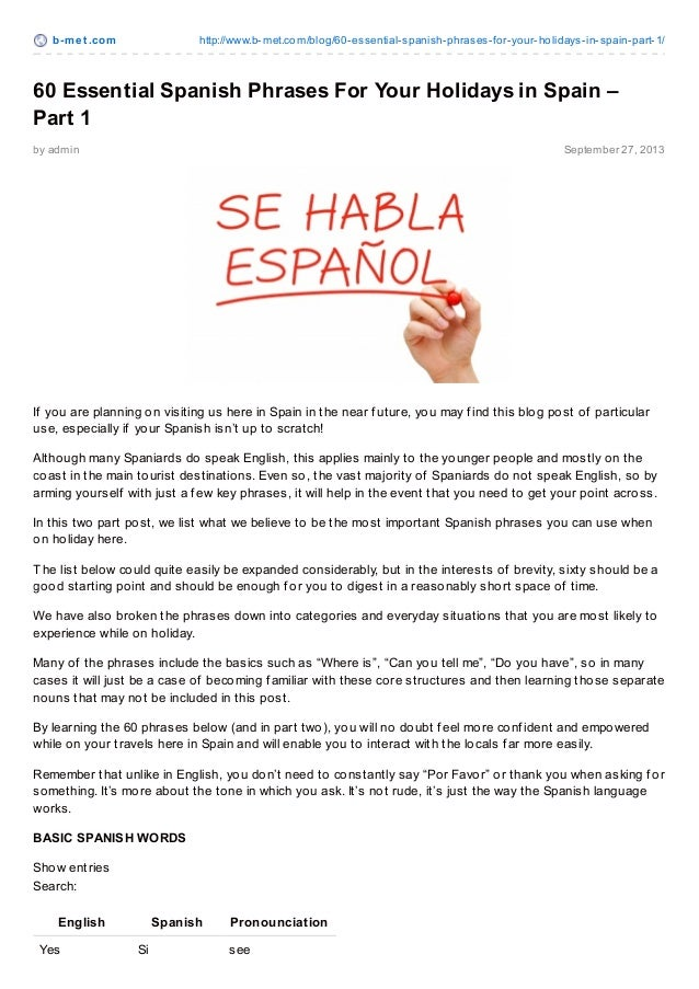 b-met .com http://www.b-met.com/blog/60-essential-spanish-phrases-for-your-holidays-in-spain-part-1/ by admin September 27...