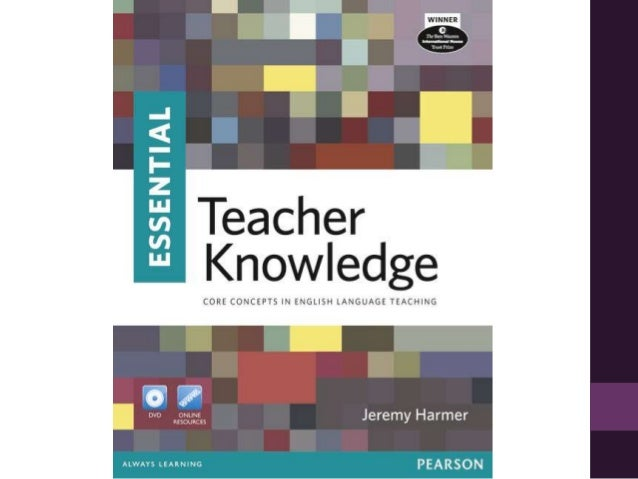 Essential Teacher Knowledge• Teacher reflections and  professional development.• What is this book about?• How to use this...